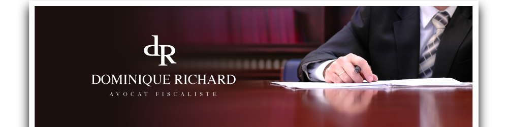 Baniere du site de Dominique Richard, avocat fiscaliste
